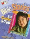 Dan Grossmann - Bible Stories To Color & Tell: Ages 3 - 6
