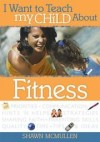 Shawn McMullen - I Want to Teach My Child about Fitness