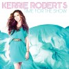 Kerrie Roberts - Time For The Show