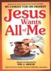 Phil A Smouse - Jesus Wants All of Me