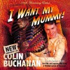Colin Buchanan - I Want My Mummy