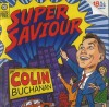 Colin Buchanan - Super Saviour