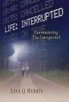 Lisa Q. Herrin - Life Interrupted