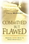 Cecil Murphey - Committed But Flawed