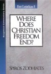Spiros Zodhiates - Where Does Christian Freedom End: 1 Corinthians 8