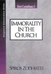 Spiros Zodhiates - Immorality in the Church: 1 Corinthians 5