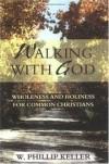 W. Phillip Keller - Walking with God