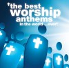 Various - The Best Worship Anthems In The World. . . Ever!