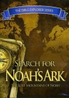 The Bible Explorer Series - Search For Noah's Ark