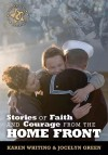 Karen Whiting & Jocelyn Green - Stories Of Faith And Courage From The Home Front