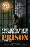 Jeffery Peck & Connie Cameron - Stories Of Faith And Courage From Prison
