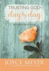 Joyce Meyer - Trusting God Day By Day