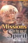 John V York - Missions In The Age Of The Spirit