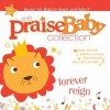 Praise Baby - The Praise Baby Collection: Forever Reign