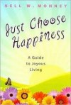 Nell W Mohney - Just Choose Happiness