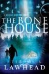 Stephen Lawhead - The Bone House