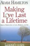 Adam Hamilton - Making Love Last A Lifetime Leader's Guide