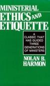 Nolan B Harmon - Ministerial ethics and etiquette