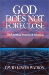 David Lowes Watson - God does not foreclose