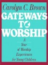 Carolyn C Brown - Gateways to worship
