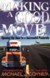 Michael J Coyner - Making a good move