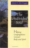 Cheryl A Kirk-Duggan - The undivided soul