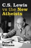 Peter S Williams - C S Lewis Vs The New Atheists
