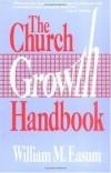 William M Easum - The Church Growth Handbook