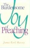 James Earl Massey - The burdensome joy of preaching