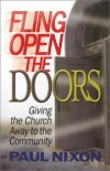 Paul Nixon - Fling Open the Doors: Giving the Church Away to the Community