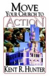 Kent R Hunter - Move your church to action