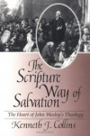 Kenneth J Collins - The scripture way of salvation