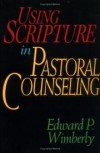 Edward P Wimberly - Using Scripture in pastoral counseling