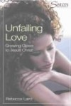 Rebecca Laird - Sisters: Bible Study for Women - Unfailing Love - Participant's Workbook