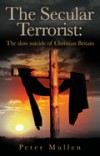Peter Mullen - The Secular Terrorist