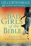 Higgs Liz Curtis - BAD GIRLS OF THE BIBLE