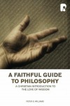 Peter S Williams - A Faithful Guide To Philosophy