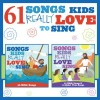 Songs Kids Love To Sing - 61 Songs Kids Really Love To Sing