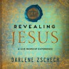 Darlene Zschech - Revealing Jesus