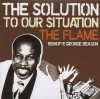 The Flame - The Solution To Our Situation