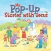 Juliet David & Kate Leake - My Pop Up Stories Of Jesus