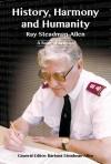 Barbara Steadman-Allen - History, Harmony And Humanity: Ray Steadman-Allen