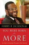 Harry R Jackson, Jr - You Were Born For More