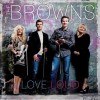 The Browns - Love Loud