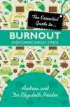 Andrew & Elizabeth Procter - The Essential Guide To Burnout