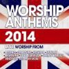 Various - Worship Anthems 2014