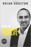 Brian Houston - How To Maximise Your Life