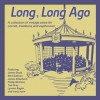 Various - Long, Long Ago: A Collection Of Vintage Solos For Cornet, Trombone And Euphonium