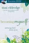 Stasi Eldredge - Becoming Myself