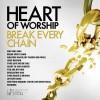 Maranatha! Music - Heart Of Worship: Break Every Chain